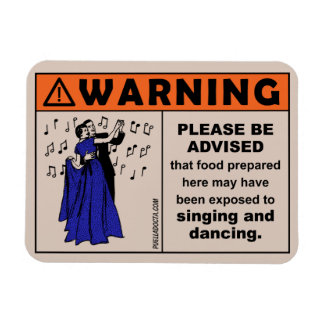 Warning: Food Exposed to Singing & Dancing Magnet