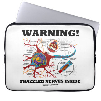 Warning! Frazzled Nerves Inside Neuron Synapse Laptop Sleeve