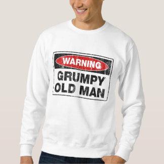 Warning Grumpy Old Man Sweatshirt