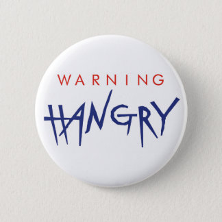 Warning Hangry Badge 2 Inch Round Button
