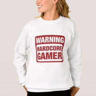 Warning Hardcore Gamer Sweatshirt