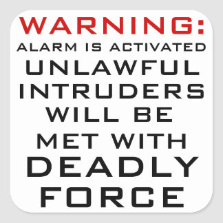 WARNING: HOME ALARM, DEADLY FORCE, CASTLE LAW SQUARE STICKER
