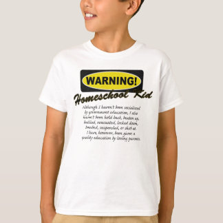 Warning! Homeschool Kid T-Shirt