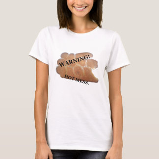 Warning! Hot mess t-shirt