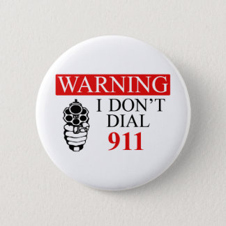 Warning: I Don't Dial 911 2 Inch Round Button