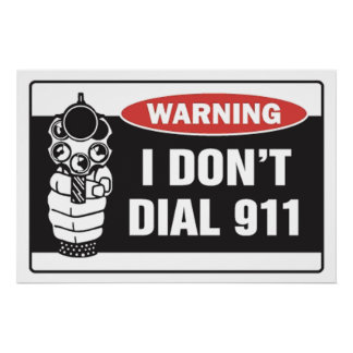 Warning - I Don't Dial 911 - Poster Sign