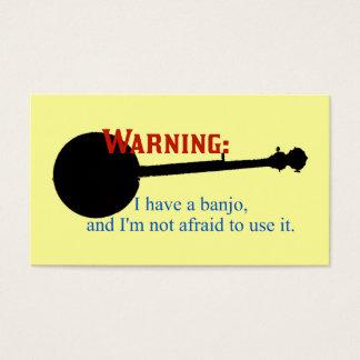 Warning: I have a banjo... Business Card