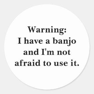Warning: I have a banjo... Classic Round Sticker