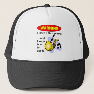 Warning. I Have A Saxophone ... Trucker Hat