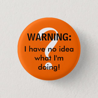 WARNING: I have no idea what I'm doing! 1 Inch Round Button