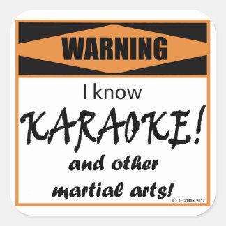 Warning! I Know KARAOKE! Square Sticker