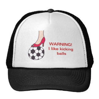 warning- i like kicking balls- hat