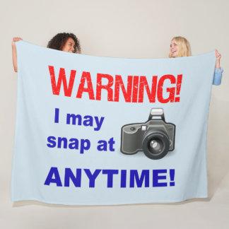 Warning! I may snap at Anytime! Fleece Blanket