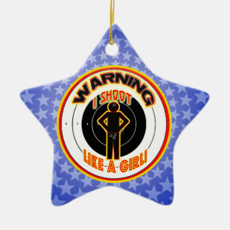 WARNING I SHOOT LIKE A GIRL (CROTCH) Double-Sided STAR CERAMIC CHRISTMAS ORNAMENT