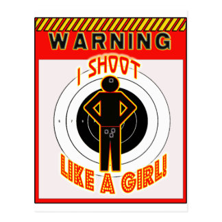 WARNING! I SHOOT LIKE A GIRL! POSTCARD