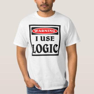 Warning ,  I use logic. T-Shirt
