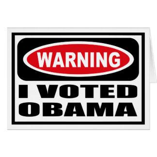 Warning I VOTED OBAMA Greeting Card