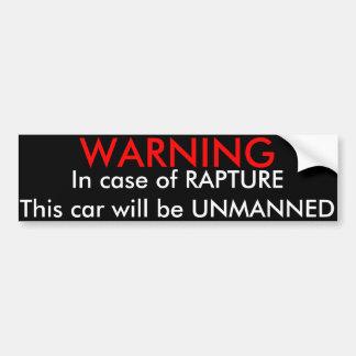 Warning, In Case of Rapture....Bumper Sticker Bumper Sticker