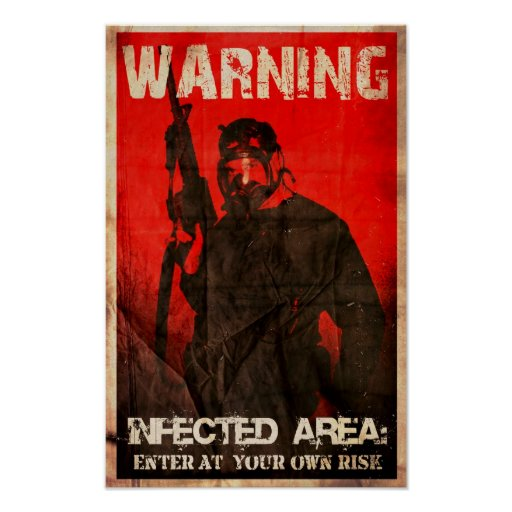 WARNING: INFECTED AREA POSTER