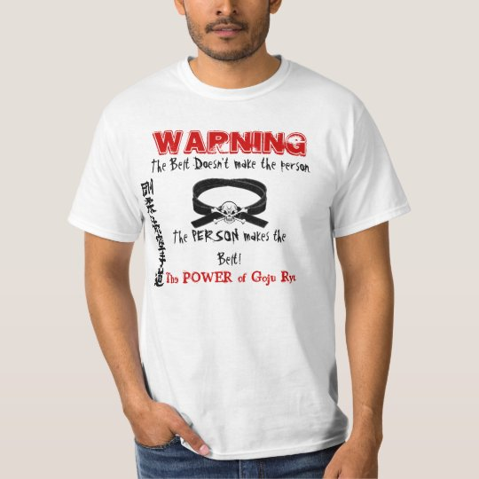Warning It's not the Belt, It's the Person T-Shirt
