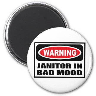 Warning JANITOR IN BAD MOOD Magnet