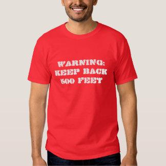 Warning:  Keep Back 500 Feet Tee Shirts