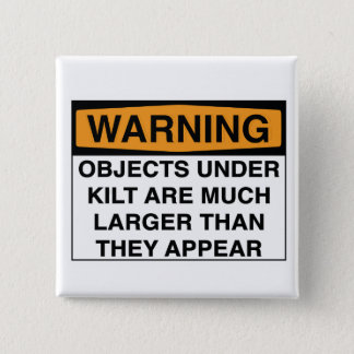 Warning - Large Objects Under Kilt 2 Inch Square Button