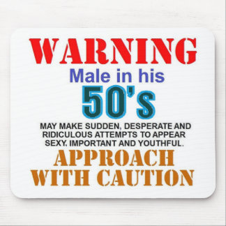 Warning male in his 50's mouse pad
