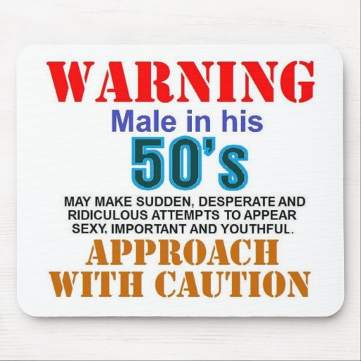 Warning male in his 50's mouse pads