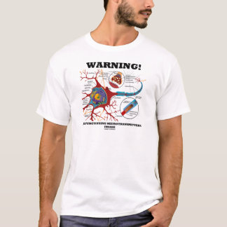 Warning! Malfunctioning Neurotransmitters Inside T-Shirt