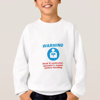 Warning Manual Sweatshirt