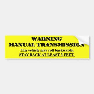 Warning Manual Transmission - stay back 3 feet Bumper Sticker