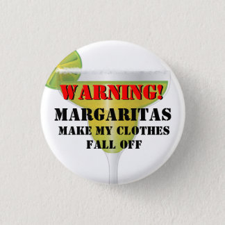 Warning...Margaritas and Clothes Funny Button
