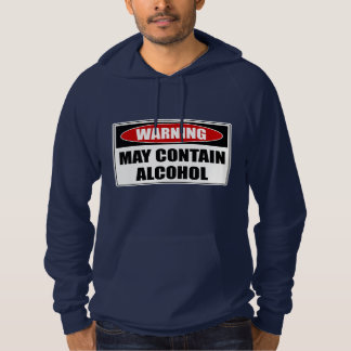 Warning May Contain Alcohol Hoodie