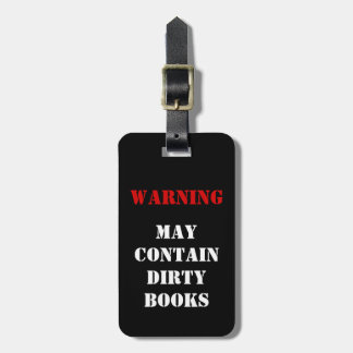 Warning: May Contain Dirty Books - MINE Luggage Tag