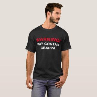 WARNING MAY CONTAIN GRAPPA! T-Shirt