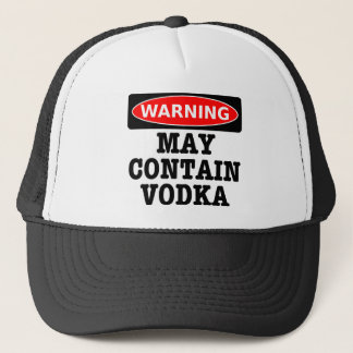 Warning May Contain Vodka Trucker Hat