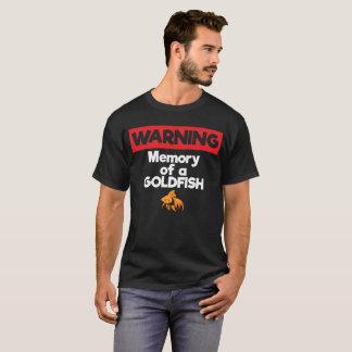 Warning Memory of a Goldfish Short Term Memory T-Shirt