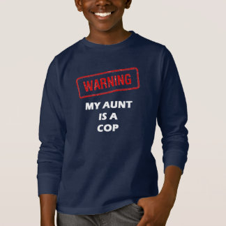 Warning My Aunt is A Cop T-Shirt