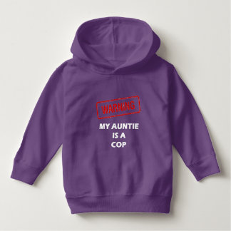 Warning My Auntie is A Cop Hoodie