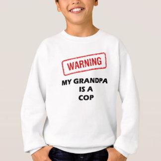 Warning My Grandpa is A Cop Sweatshirt
