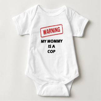 Warning My Mommy is A Cop Baby Bodysuit