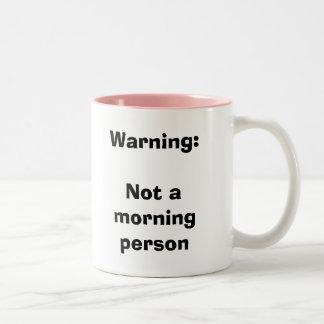 Warning:Not a morning person Mug