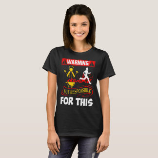 Warning Not Responsible For This Barbecue Tshirt