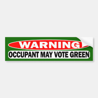 Warning!  Occupant May Vote Green Bumper Sticker