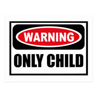 Warning ONLY CHILD Postcard
