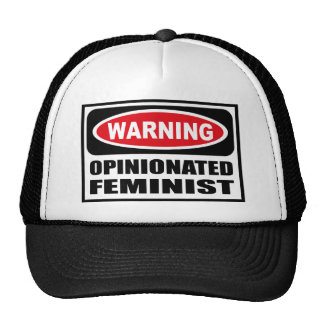 Warning OPINIONATED FEMINIST Hat