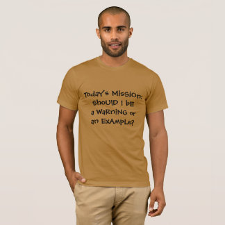 warning or example humor T-Shirt