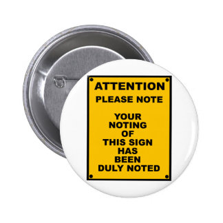 Warning ~ Please Note ~ Spoof Warning Sign 2 Inch Round Button
