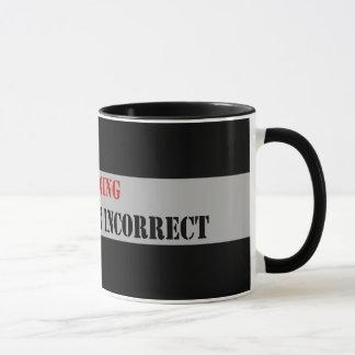 Warning Politically Incorrect Mug